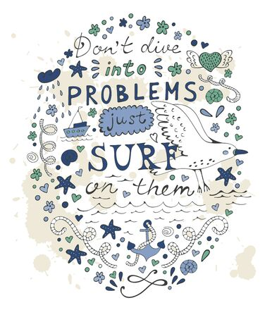 quotation: Don t dive into problems just surf on them. Hand drawn quote lettering.