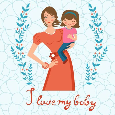 mother holding baby: I love my baby. Concept card with beautiful young mother holding a baby. vector illustration