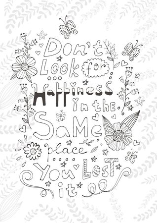 mindful: Don t look for happiness in the same place you lost it. Hand drawn quote lettering. Illustration