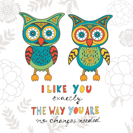 you: I like you exactly the way you are. No changes needed. Hand drawn quote card with cute owls