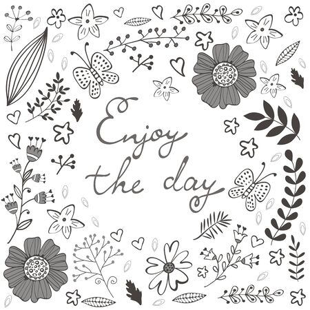 hand written: Beautiful enjoy the day concept floral card. Illustration in vector format with hand written words Illustration