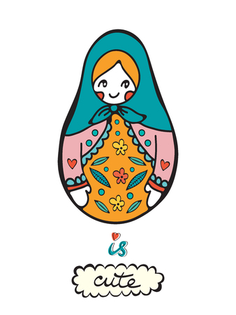 Russian doll is cute. Colorful card with cute russian doll. Illustration in vector Illustration