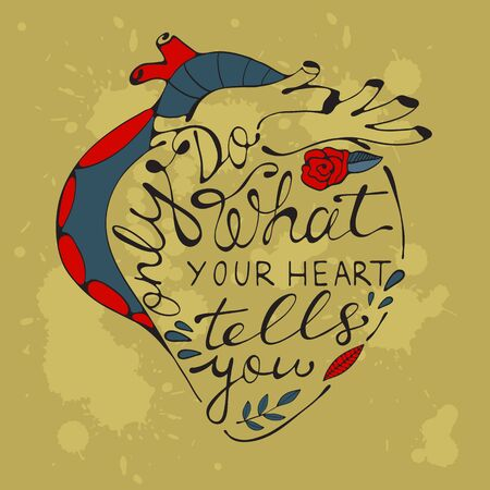 tells: Only do what your heart tells you