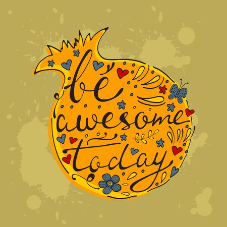 Be awesome today. Hand drawn quote lettering