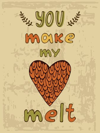 You make me melt. Hand drawn illustration and calligraphy poster