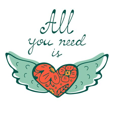 All you need is Love concept card with flying heart hand written typography