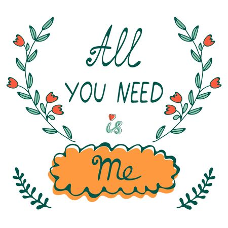 All you need is me hand drawn card with wreath and hand written typography