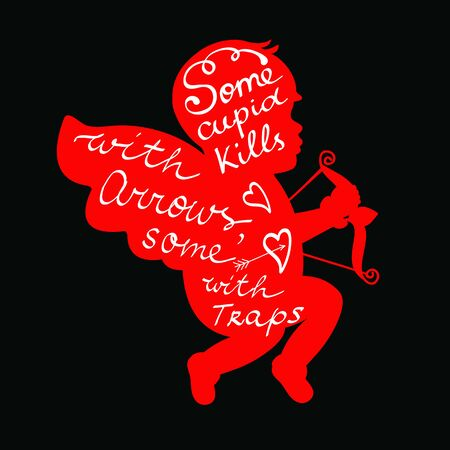 Some cupid kills with arrows some with traps