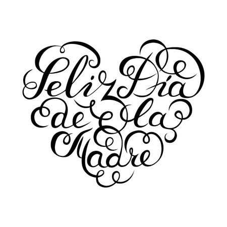 Hand drawn spanish lettering. Happy Mothers Day. Black ink calligraphy on white background. Heart shape. Used for greeting card, poster design. Feliz dia de la madre Stock Photo