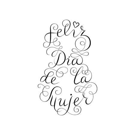 Hand drawn spanish lettering. Happy Womens Day. Black ink calligraphy on white background. 8 shape. Used for greeting card, poster design. Feliz dia de la mujer