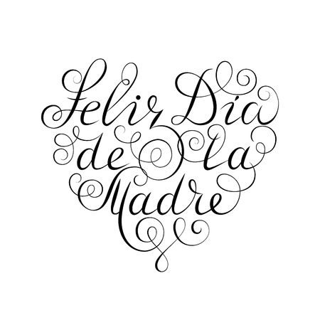 Happy Mothers Day. Black ink calligraphy on white background. Heart shape. Used for greeting card, poster design. Feliz dia de la madre. Hand drawn spanish lettering