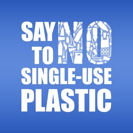 Dites non au plastique à usage unique. Problème de pollution plastique. Affiche écologique. Bannière avec texte et NON composée de sac poubelle en plastique blanc, bouteille sur fond bleu Vecteurs