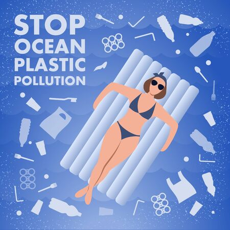 Stop ocean plastic pollution. Ecological poster. Woman on inflatable air mattress and text. There are plastic garbage, bottle, bag on blue background in the water. Plastic problem