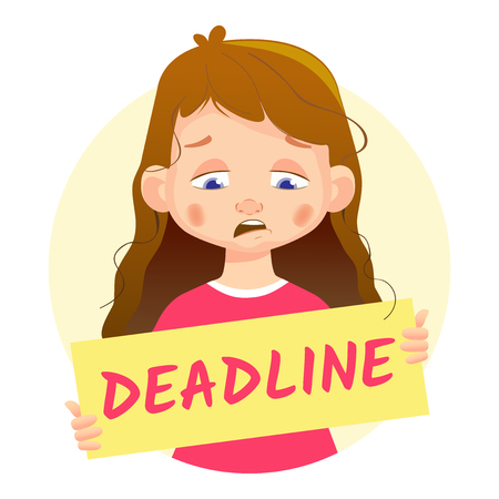 A sad girl holding a deadline poster or signage.