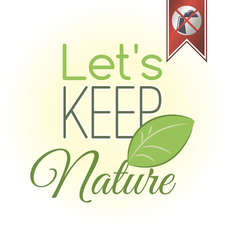 lets: Vector illustration. Lets keep nature. Green quote. Illustration