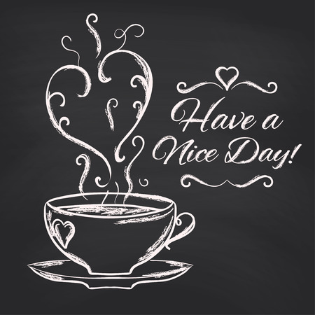 Have a nice day background with cup of tea. Vector illustration.
