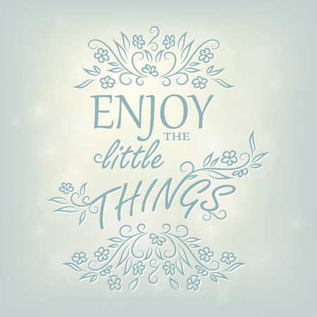 Typographic Quote Poster Design Enjoy the little things. Vector