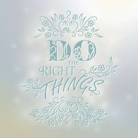things to do: Typographic Quote Poster Design Do the right things. Vector Illustration