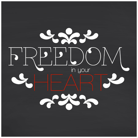 your: Freedom in your heart lettering. Vector illustration