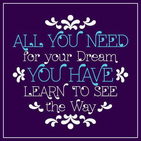 see: All you need for your dream, you have. Learn to see the way. lettering in frame. Vector illustration Illustration