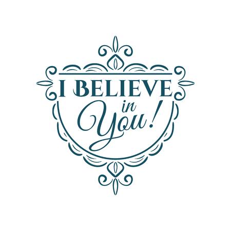 believe: I believe in you lettering. Vector illustration