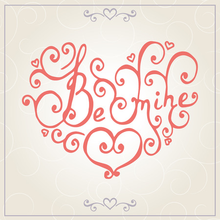be mine: Be mine lettering. Valentines day congratulations card. Vector illustration