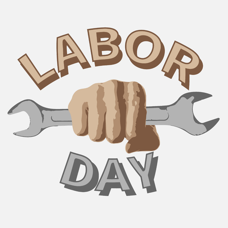 1 May. Happy Labor Day.Vector illustration with a wrench in a fist on a white background.Labor Day logo Poster, banner, brochure or flyer design.