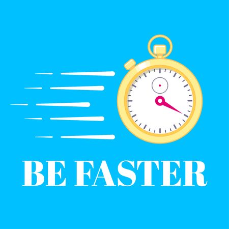 Motivation poster with golden stopwatch on blue background. Be faster. Deadline concept. Illustration of time in motion, great speed. Stock Illustratie