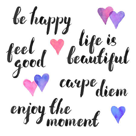 beatuful: Hand written quotes. Carpe diem, be happy, feel good. Life is beatuful. Enjoy the moment. Modern calligraphy. Ink phases with watercolor hearts isolated on white background. Illustration