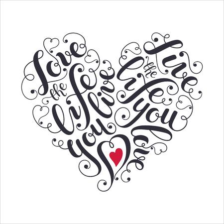 Concepto cartel inspirador. Letras de motivación. Ama la vida que vives. Cotización positiva con remolinos en forma de corazón. Caligrafía moderna para la camiseta y el diseño de la postal.