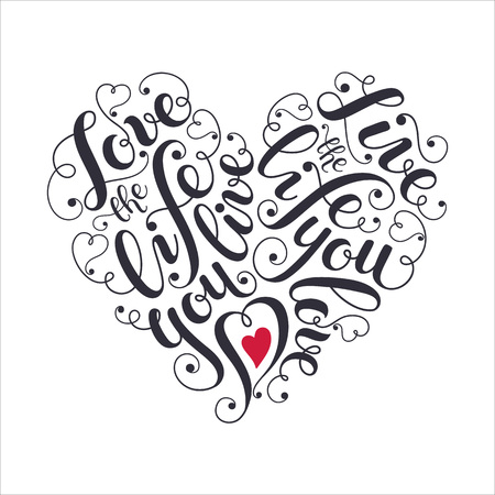 heart love: Inspiring poster concept. Motivational lettering. Love the life you live. Positive quote with swirls in heart shape. Modern calligraphy for T-shirt and postcard design. Illustration