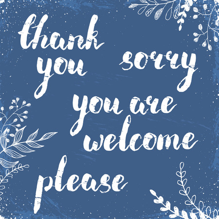 you are welcome: Hand written quotes in vintage style. Modern calligraphy white on blue. Ink phases with doodle floral decorations.