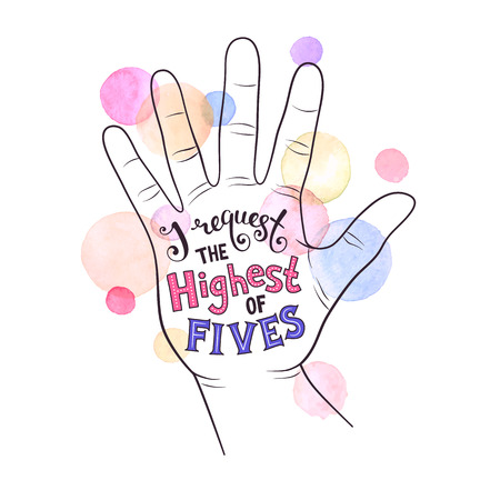 high five: High five poster concept. Hand lettering with watercolor backgound. Positive quote in palm shape. Modern calligraphy for T-shirt and postcard design. Illustration