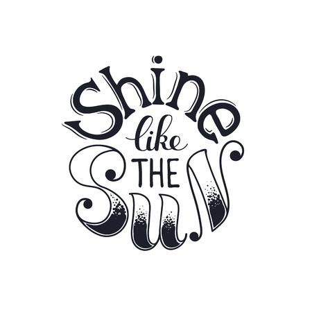 inspiración: cartel del concepto inspirador. letras de motivación aislado en el fondo blanco. Brillar como el sol. cotización positiva para la camiseta y el diseño de la postal.