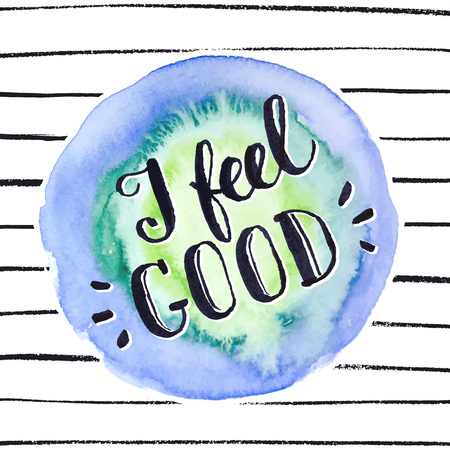 feel good: I feel good. Bright and modern lettering for t-shirts and greeting cards design. Inspirational typography.