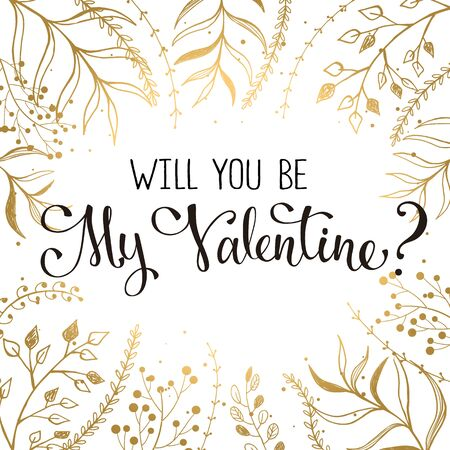 florish: Modern calligraphy for Valentines Day. Romantic greeting card in gold and red colors. Will you be my Valentine lettering with floral frame.