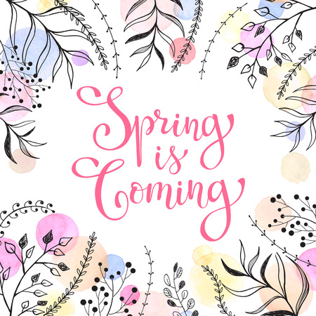 wording: Spring is coming. Spring wording with floral elements and watercolor spots on background. Romantic greeting card in pastel colors. Illustration