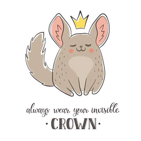 crown tail: Motivational poster with cute cartoon chinchilla. Always wear your invisible crown. Illustration of cartoon animal with text in flat style isolated on white background.