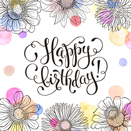 Happy birthday greeting card.  Hand drawn flowers frame with watercolor on white background. Birthday wording vector illustration. Illustration
