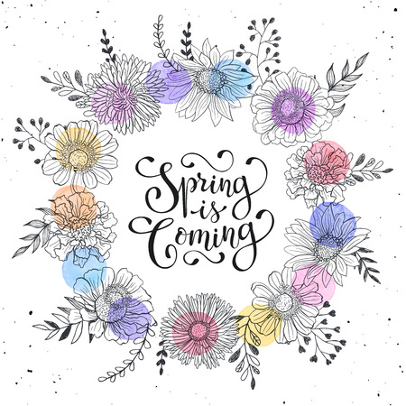 Floral wreath with Spring is coming text. Romantic template for greeting cards and invitation. Spring wording with hand drawn flowers and watercolor spots on white background. Illustration