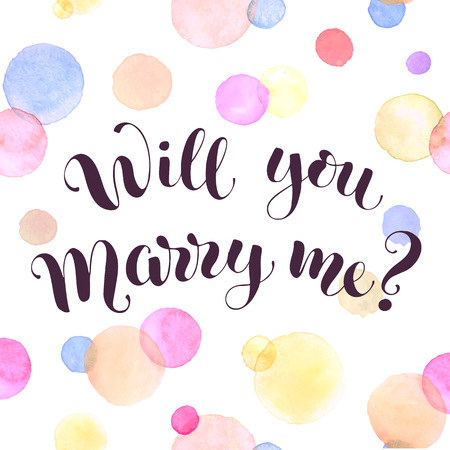 Will you marry me lettering with watercolor spots - Romantic greeting card template.