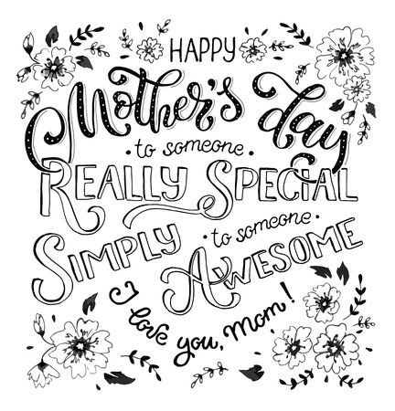Happy Mothers Day greeting card. I love you mom text with flowers isolated on white background. To someone really special. To someone simply awesome. Monochrome design. Ilustração