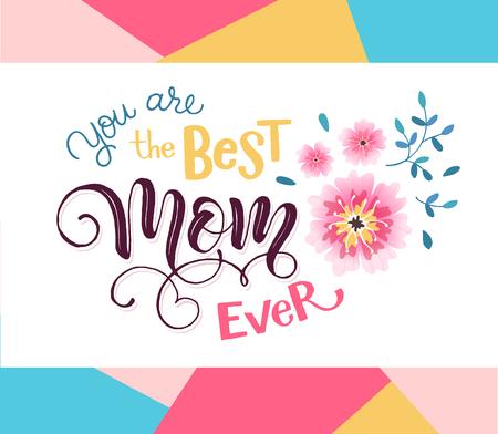 母亲节贺卡的概念。您是世上最好的妈妈。以花卉为几何背景的手绘书法短语。