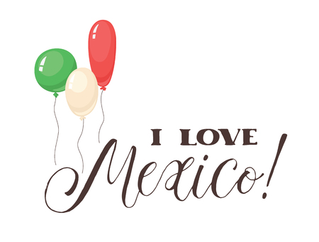 I love Mexico wording isolated on white background. Hand drawn mexican lettering with balloons in national colors. Illustration