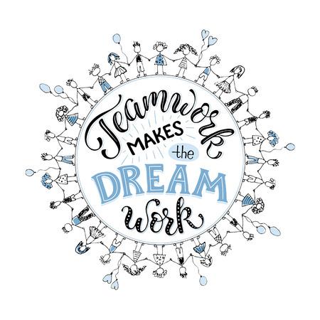 Praca zespołowa sprawia, że marzenie działa. Inspirujące napisy w kompozycji koła o współpracy zespołowej. Tłum ludzi trzymających się za ręce w stile szkicu. Ilustracje wektorowe