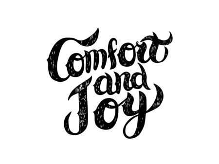 comfort: Comfort and joy lettering. Warm Christmas holiday wish in black ink. Perfect for postcard