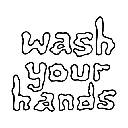 Wash your hands lettering illustration. Hand drawn outline vector calligraphy isolated on white background. Motivational poster, Coronavirus awareness and prevention Illustration