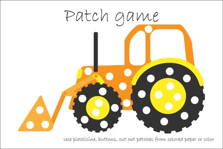 Education Patch game bulldozer for children to develop motor skills, use plasticine patches, buttons, colored paper or color the page, kids preschool activity,printable worksheet,vector
