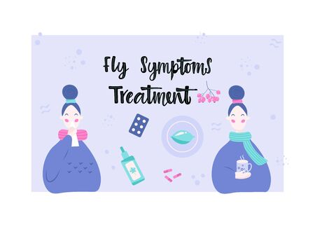 Handwritten FLU SYMPTOMS TREATMENT, two young women on the background treatment of various means and medicines. Vector illustration in flat cartoon style.