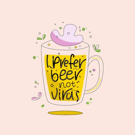 I PREFER BEER NOT VIRUS-Humoring motivating slogan, scandinavian style saying on pale pink background. Typography poster with doodle drawings. Banner, card, badge, T shirt print design